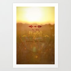 be the light Art Print