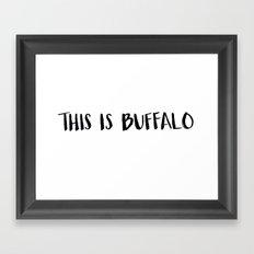 This is Buffalo Framed Art Print