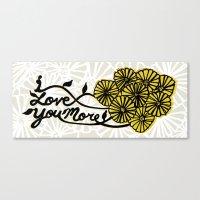 I Love You More Canvas Print