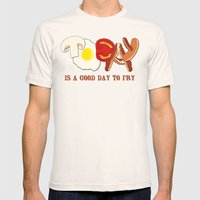 Today is a good day to fry Mens Fitted Tee Natural SMALL