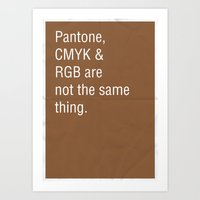 Pantone, CMYK & RGB Are … Art Print