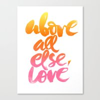 ABOVE ALL ELSE, LOVE Canvas Print