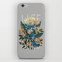 Life Is Damn Good iPhone & iPod Skin