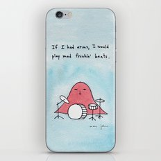 If I had arms, I would play mad freakin' beats iPhone & iPod Skin