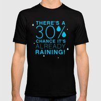 There's A 30% Chance T… Mens Fitted Tee Black SMALL
