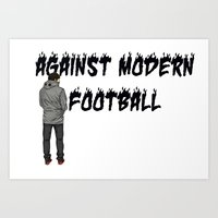 AGAINST MODERN FOOTBALL Art Print