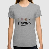 friends not food Womens Fitted Tee Athletic Grey SMALL