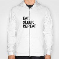 Eat. Sleep. Repeat Hoody