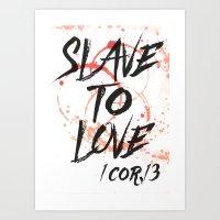 SLAVE TO LOVE Art Print