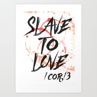 SLAVE TO LOVE Art Print