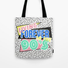 Living Forever In The 90's Tote Bag