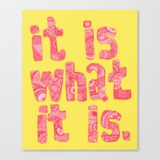 What It Is Yellow Canvas Print