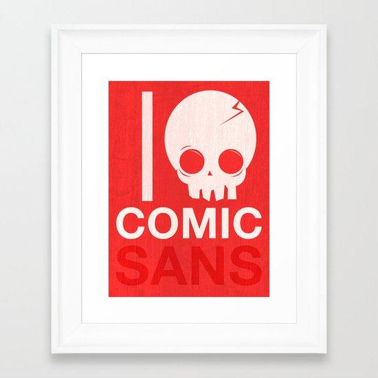 I Hate Comic Sans Framed Art Print