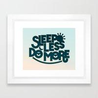 SLEEP LESS DO MORE Framed Art Print