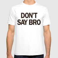 Don't Say Bro. Mens Fitted Tee White SMALL