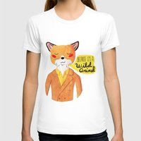 animal T-shirts featuring Because I'm a Wild Animal by Nan Lawson