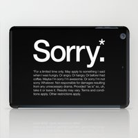 Sorry.* For A Limited Ti… iPad Case