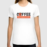 Coffee Rules Everything Around Me Womens Fitted Tee White SMALL