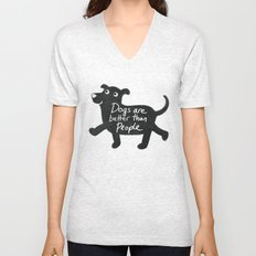Dogs Are Better Than People Unisex V-Neck