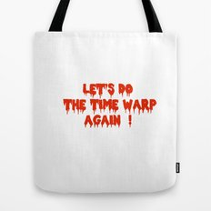 LET'S DO THE TIME WARP AGAIN !  Tote Bag