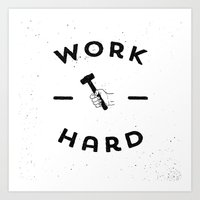 Work Hard Art Print