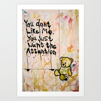 You don't like me. Art Print