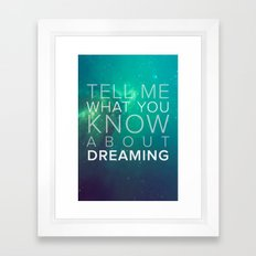What do you know about dreaming? Framed Art Print
