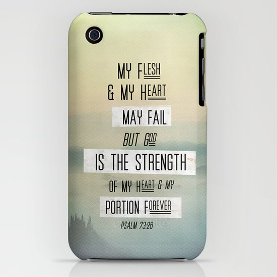 """Psalm 73:26 """"My flesh and my heart fail..."""" iPhone & iPod Case"""