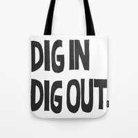 Tote Bag featuring DIG IN DIG OUT by Julia Hendrickson