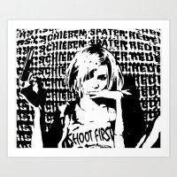 Erst Schießen, Später … Art Print