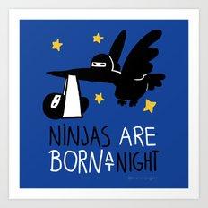 Ninjas are born at night Art Print