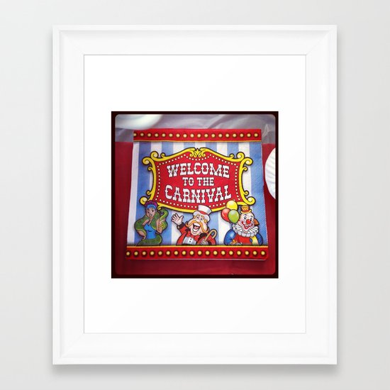 Welcome to the Carnival Framed Art Print