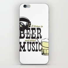 I Listen to Beer and Drink Music iPhone & iPod Skin