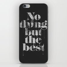 Nothing but the best iPhone & iPod Skin