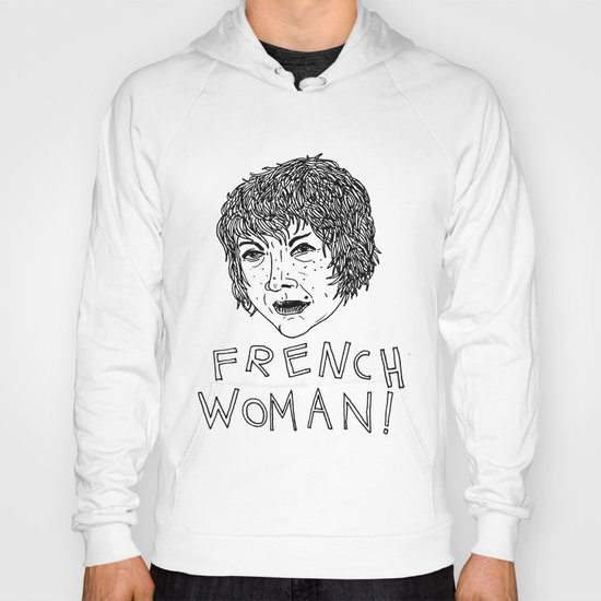 French Woman! Hoody