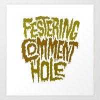 Festering Comment Hole Art Print