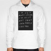 I AM NOT ANTI-SOCIAL Hoody