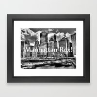 Manhattan Rox! Framed Art Print