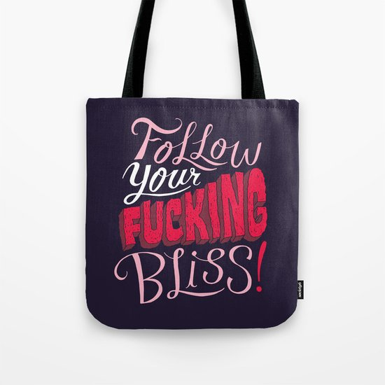 Follow Your Fucking Bliss. Tote Bag