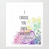 I Choose You Over Everyo… Art Print