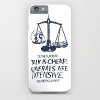 Talk Is Cheap. Funerals … iPhone 6 Slim Case