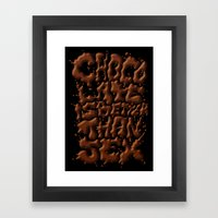 Chocolate is better than SEX Framed Art Print