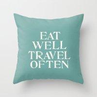 Eat Well Travel Often Bl… Throw Pillow