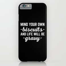 Life Will Be Gravy Funny Quote iPhone 6 Slim Case