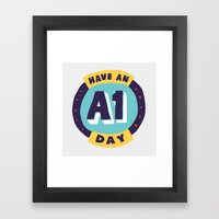 Have an A1 Day Framed Art Print