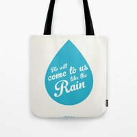 He Will Come To Us Like The Rain Tote Bag