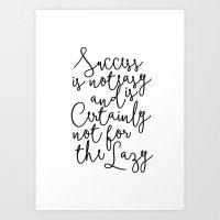 Succes Is Not Easy Art Print