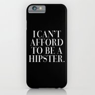 I Can't Afford To Be A H… iPhone 6 Slim Case