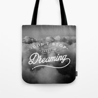 Don't Stop Dreaming Tote Bag