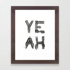 Yeah Framed Art Print
